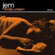 jem_finally_woken